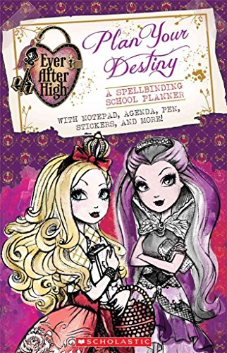 [(Ever After High: Plan Your Destiny: A Spellbinding School Planner)] [By (author) Inc. Scholastic] published on (August, 2014)