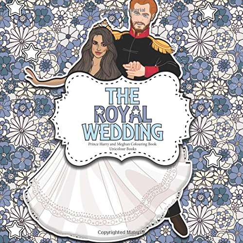 The Royal Wedding: Prince Harry and Meghan Colouring Book: A Creative Colouring Book For Adults and Children * Royal Wedding Memorabilia: Volume 1 (The Royal Wedding Memorabilia) por Unicolour Books