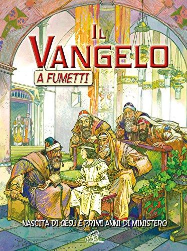 Il Vangelo a fumetti. Nascita di Gesù e primi anni di ministero