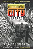 Maximum City: Bombay Lost and Found by Suketu Mehta (2005-09-05)