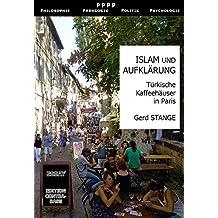 Islam und Aufklärung: Türkische Kaffeehäuser in Paris