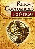 Ritos y Costumbres Exoticas: Nacimientos, Bodas, Festividades, Ceremonias, Tradiciones Funerarias... (Spanish Edition) by Melgar, Luis Tomas (2004) Hardcover