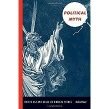 Political Myth: On the Use and Abuse of Biblical Themes (New Slant: Religion, Politics, Ontology)