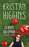 la v?rit? sur l amour et autres petits mensonges kristan higgins la nouvelle voix du roman feel good harpercollins