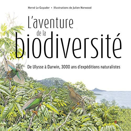 L'aventure de la biodiversité : D'Ulysse à Darwin, 3000 ans d'expéditions naturalistes