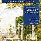 Opera Explained: Mozart - Cosi Fan Tutte (Smillie)