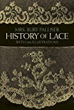 The History of Lace (Dover Knitting, Crochet, Tatting, Lace)