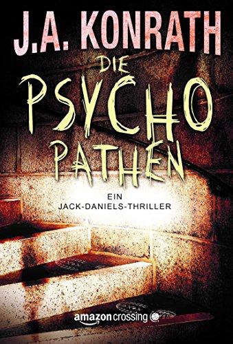 Buchseite und Rezensionen zu 'Die Psychopathen (Ein Jack Daniels Thriller 3)' von J.A. Konrath