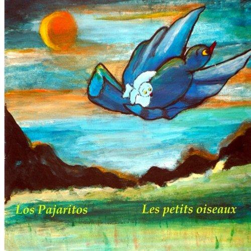 Los Pajaritos - Les petits oiseaux : Libro infantil ilustrado español-francés (Edición bilingüe) (Espagnol): Cuentos para niños: Volume 3 (Libros infantiles de Andie) - 9781502590930