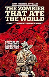 The zombies that ate the world, Tome 2 : Le onzième commandement