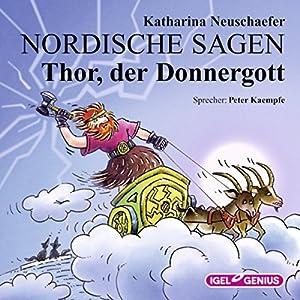 Thor, der Donnergott: Nordische Sagen 3