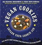 Vegan Cookies Invade Your Cookie Jar by Isa Chandra Moskowitz (9-Nov-2009) Paperback