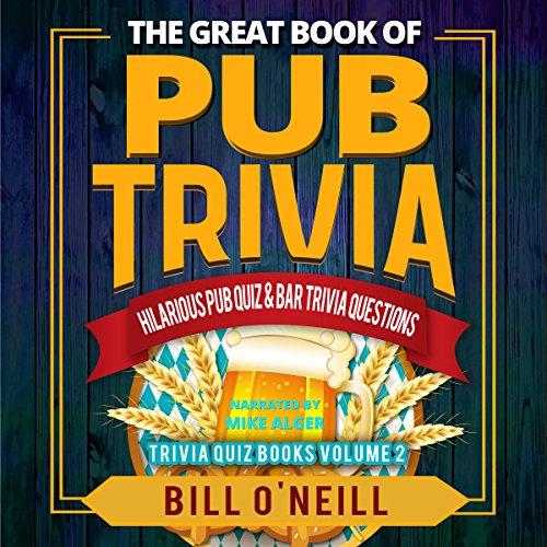 The Great Book of Pub Trivia: Hilarious Pub Quiz & Bar Trivia Questions: Trivia Quiz Books, Volume - Trivia Film