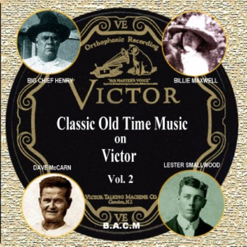 The Victor Label Vol. 2: Classic Old Time Music -