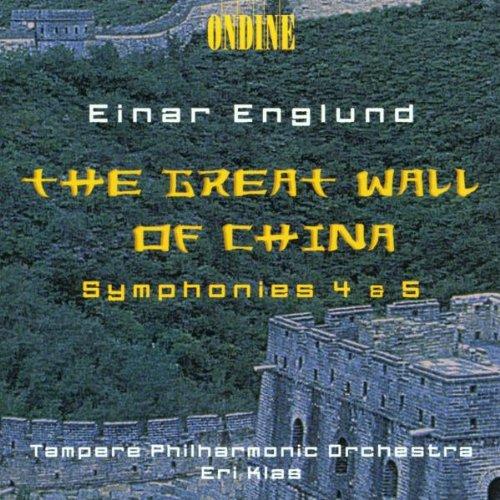 Einar Englund: Sinfonien Nr.4 & 5 / The great wall of China