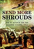 Send More Shrouds: The V1 Attack on the Guards' Chapel 1944
