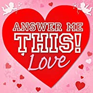 Answer Me This! Love [Explicit]
