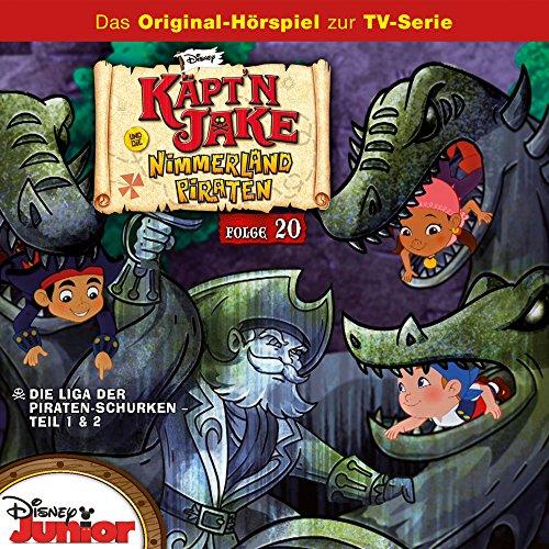 Jake Und Die Nimmerland Piraten - Folge 20: Die Liga der Piraten-Schurken