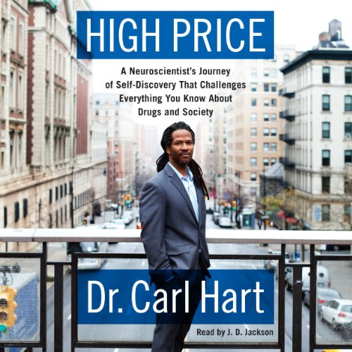 high-price-a-neuroscientists-journey-of-self-discovery-that-challenges-everything-you-know-about-dru