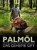 Palmöl - Das geheime Gift