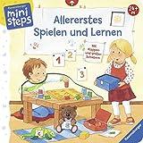 Allererstes Spielen und Lernen: Ab 24 Monaten (ministeps Bücher)