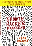 Growth Hacker Marketing: El futuro del Social Media y la Publicidad (Títulos Especiales)