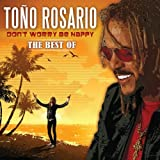 Don't Worry Be Happy: The Best of by Tono Rosario (2009-06-09)