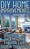 DIY Home Improvements: Household Life Hacks To Make Function Every Room In Your House