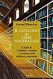 Il catalogo dei libri naufragati: Il figlio di Cristoforo Colombo e la ricerca della biblioteca universale (Italian Edition)
