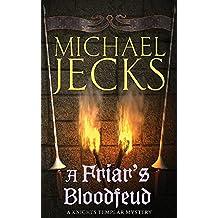 A Friar's Bloodfeud (Knights Templar Mysteries 20): A dark force threatens England… (Knights Templar Mysteries (Headline))