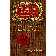 Rotbartsaga Die Abenteuer eines legendären Schiffskaters: Teil 1: Das Vermächtnis des Kapitäns Carl Carlszoon