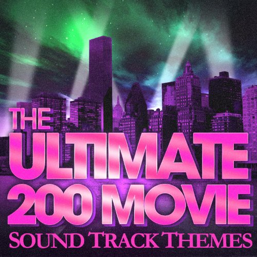 The 200 Ultimate Movie Soundtrack Themes 200 Mp3