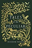 Tales of the Peculiar (Miss Peregrines Peculiar Chld)