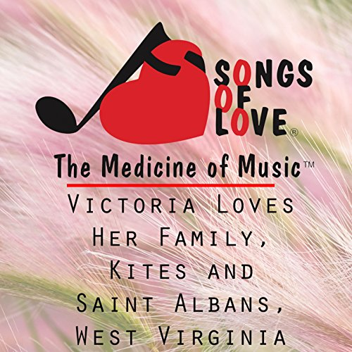 Victoria Loves Her Family, Kites and Saint Albans, West Virginia