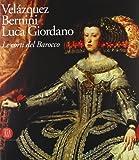 Velázquez, Bernini, Luca Giordano. Le corti del Barocco. Catalogo della mostra (Roma, 12 febbraio-2 maggio 2004). Ediz. illustrata