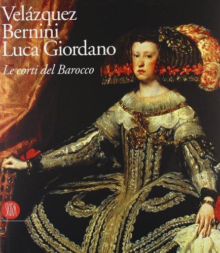 Velzquez, Bernini, Luca Giordano. Le corti del Barocco. Catalogo della mostra (Roma, 12 febbraio-2 maggio 2004)