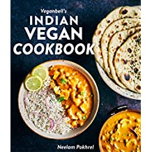 Veganbell's Indian Vegan Cookbook: 90 Easy, Plant-Based Recipes from India (English Edition)