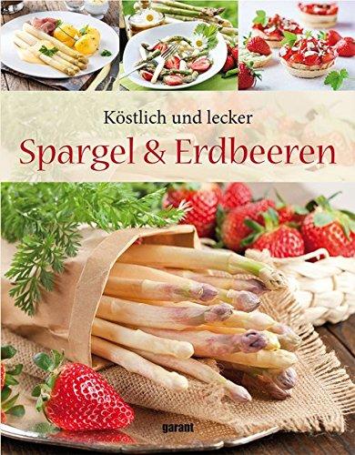 Köstlich und lecker - Spargel und Erdbeeren