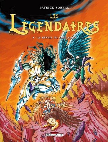 Les Légendaires T04 : Le Réveil du Kréa-Kaos
