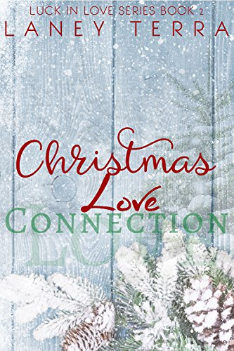 Christmas Love Connection (Luck in Love Book 2)