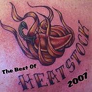 The Best of Heatstock 2007