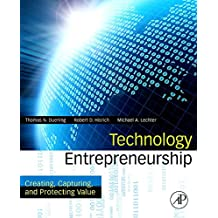 Technology Entrepreneurship: Creating, Capturing, and Protecting Value