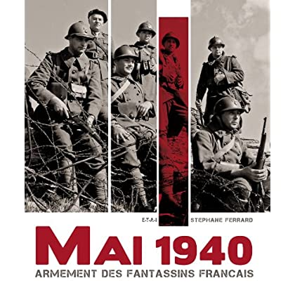 Mai 1940 : Armement des fantassins français