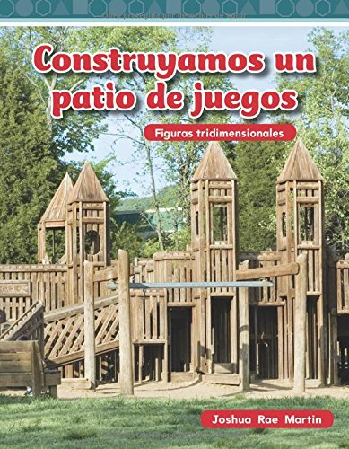 Patio Cube (Construyamos un patio de juegos (Building a Playground) (Spanish Version) (Figuras Tridimensionales))