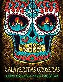 Calaveritas Groseras: Libro Grosero Para Colorear: Un libro único con fondo negro: Día de los Muertos Calaveras de Azucar: Un regalo original ... a la relajación y el alivio del estrés