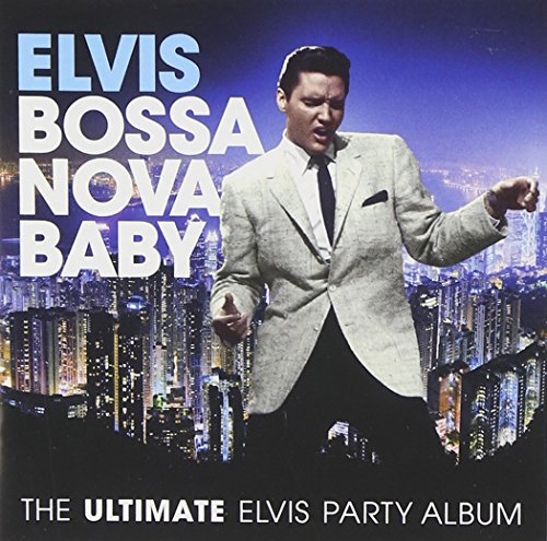 bossa-nova-baby-the-ultimate-elvis-presley-party
