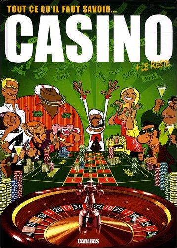 Casino : Tout ce qu'il faut savoir + le reste