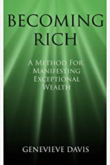 Becoming Rich: A Method for Manifesting Exceptional Wealth (A Course in Manifesting) Paperback