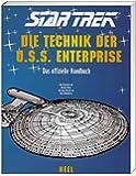 Star Trek: Die Technik der U.S.S. Enterprise. Das offizielle Handbuch