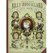 Billy Brouillard, Tome 1 : Le don de trouble vue